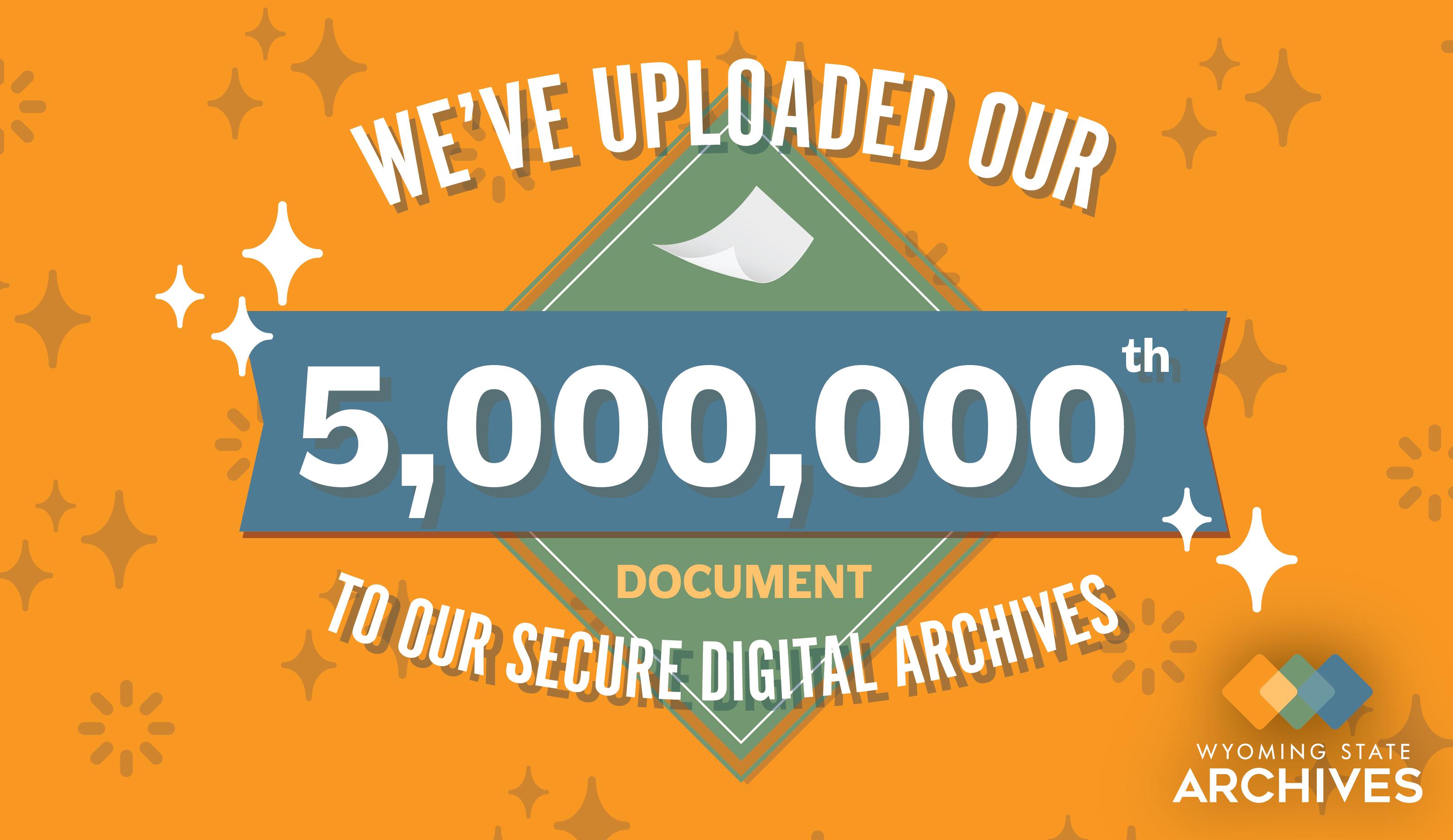 Digital Archives - 5,000,000th Upload